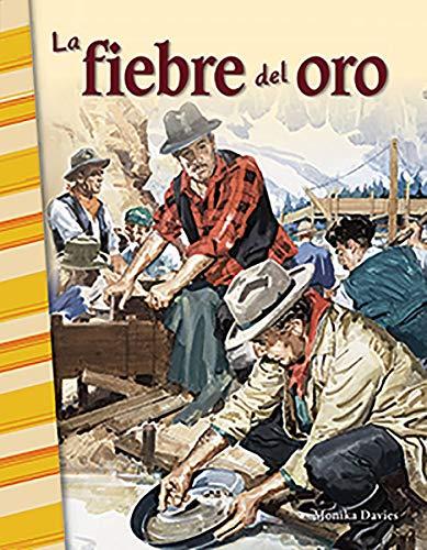 La fiebre del oro / The Gold Rush (Primary Source Readers)