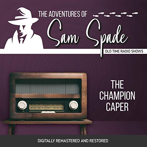 The Adventures of Sam Spade: The Champion Caper cover art