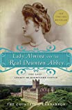Lady Almina and the Real Downton Abbey: The Lost Legacy of Highclere...