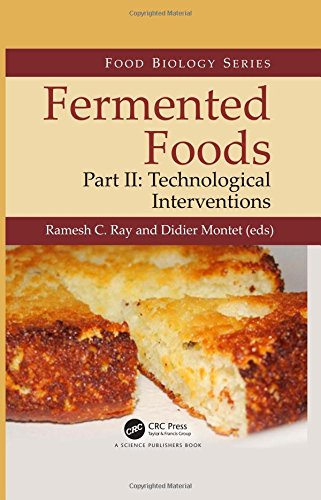 Fermented Foods, Part II: Technological Interventions (Food Biology)