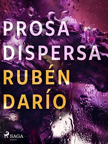 Prosa dispersa (Spanish Edition)
