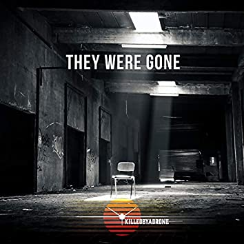 They Were Gone