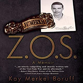 Z.O.S.: A Memoir                   By:                                                                                                                                 Kay Merkel Boruff                               Narrated by:                                                                                                                                 Marlin May                      Length: 7 hrs and 21 mins     Not rated yet     Overall 0.0