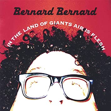 In the Land of Giants Air Is Flesh