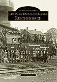 110 Jahre Bahnbetriebswerk Reichenbach/Vogtland - Gero Gero Fehlhauer