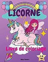 Licorne Livre de coloriage: Licornes, arcs-en-ciel et autres images mignonnes pour les filles de 4 à 8 ans