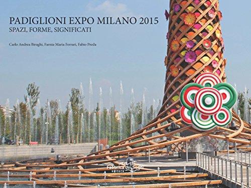 Padiglioni Expo Milano 2015. Spazi, forme, significati