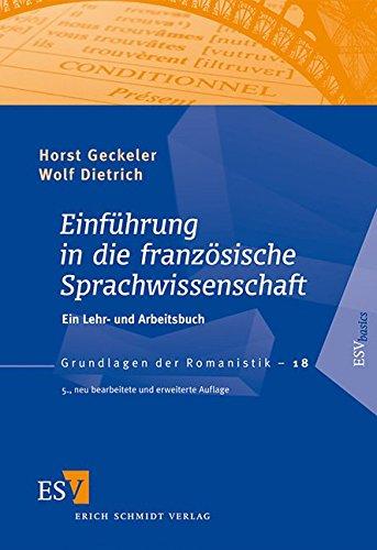 Einführung in die französische Sprachwissenschaft: Ein Lehr- und Arbeitsbuch (Grundlagen der Romanistik (GrR), Band 18)
