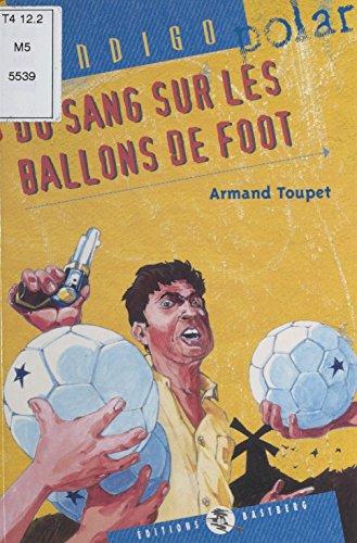 Du sang sur les ballons de foot (Indigo polar)