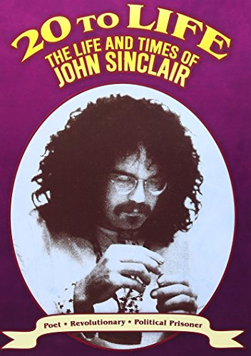 20 TO LIVE - THE LIFE AND TIMES OF JOHN SINCLAIR