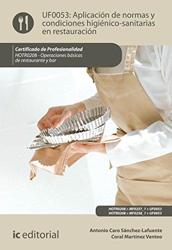 Aplicación de normas y condiciones higiénico-sanitarias en restauración. HOTR0208 (Spanish Edition)