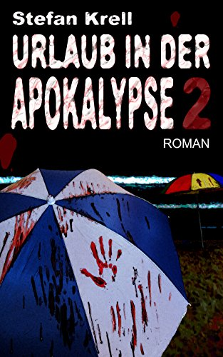Urlaub in der Apokalypse 2: Horror-Thriller