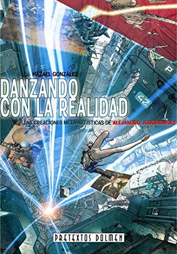 Alejandro Jodorowsky: : Danzando con la Realidad