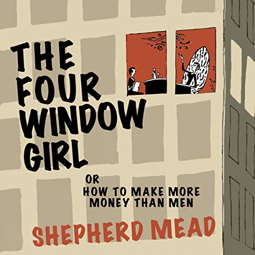 The Four-Window Girl or, How to Make More Money Than Men audiobook cover art