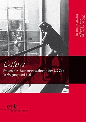 Entfernt: Frauen des Bauhauses während der NS-Zeit - Verfolgung und Exil (Frauen und Exil)