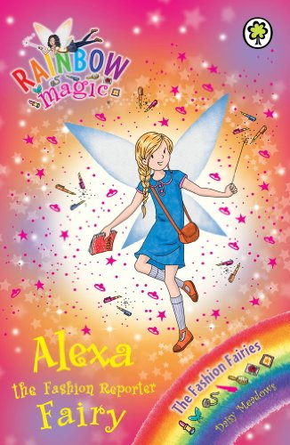 Alexa the Fashion Reporter Fairy: The Fashion Fairies Book 4 (Rainbow Magic) (English Edition)