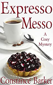 Expresso Messo (Sweet Home Mystery Series Book 6) by [Constance Barker]