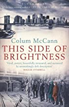 This Side of Brightness by Colum McCann (19-Jul-2010) Paperback