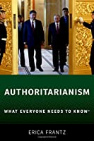 Authoritarianism (What Everyone Needs to Know)
