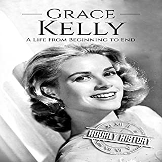 Grace Kelly: A Life from Beginning to End audiobook cover art