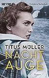 Nachtauge: Roman - Titus Müller