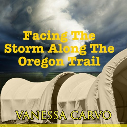 Facing the Storm Along the Oregon Trail audiobook cover art