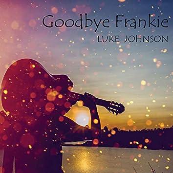 Goodbye Frankie