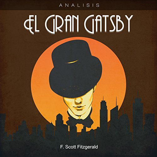 Análisis: El Gran Gatsby - F. Scott Fitzgerald [Analysis: The Great Gatsby - F. Scott Fitzgerald] cover art