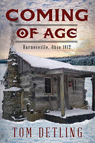 Compare Textbook Prices for Coming of Age: Barnesville, Ohio 1812  ISBN 9798627148564 by Detling, Tom