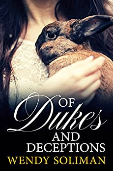 Of Dukes and Deceptions: Dangerous Dukes Vol 4 by [Wendy Soliman]