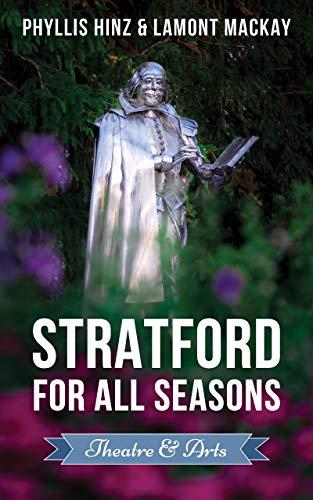 Stratford For All Seasons: Theatre & Arts (English Edition)