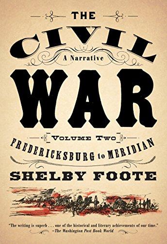 The Civil War: A Narrative: Volume 2: Fredericksburg to Meridian