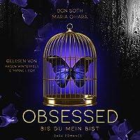 Obsessed - Bis du mein bist Hörbuch
