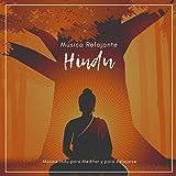 Música Relajante Hindu – Música Indu para Meditar y para Relajarse