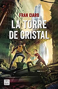 La Torre de Cristal par Fran Ciaro