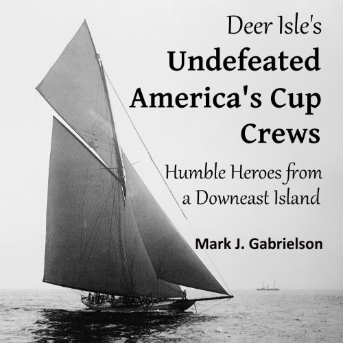 Deer Isle's Undefeated America's Cup Crews cover art