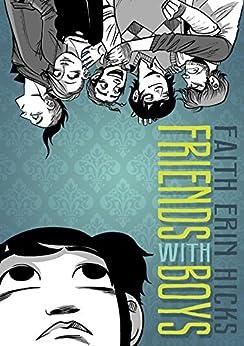 Friends with Boys by [Faith Erin Hicks]