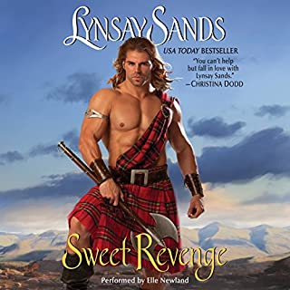 Sweet Revenge                   Written by:                                                                                                                                 Lynsay Sands                               Narrated by:                                                                                                                                 Elle Newland                      Length: 10 hrs and 14 mins     3 ratings     Overall 4.3