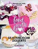 Herzfeld: 33 himmlische Desserts: food with love - Rezepte mit dem Thermomix® (Kochen mit dem Thermomix)