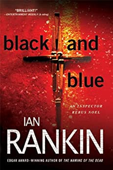 Black and Blue: An Inspector Rebus Mystery (Inspector Rebus series Book 8) by [Ian Rankin]