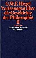 Vorlesungen Uber Die Geschichte Der Philosophie; Tl.2 by G. W. F. Hegel(1998-01-01)