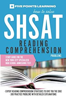 How to Solve SHSAT Reading Comprehension Problems: Study Guide for the New York City Specialized High School Admissions Test