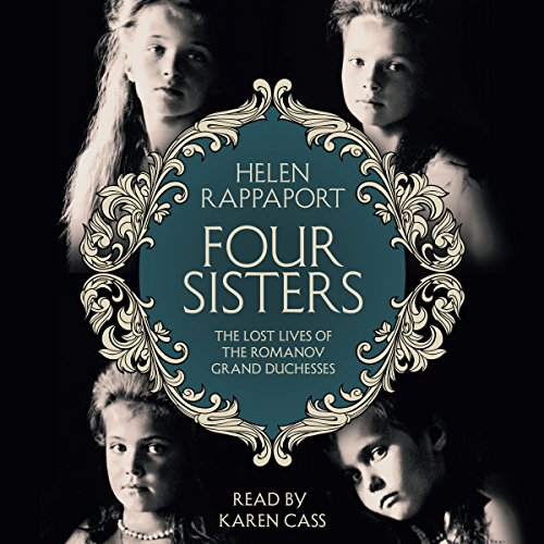 Four Sisters: The Lost Lives of the Romanov Grand Duchesses audiobook cover art