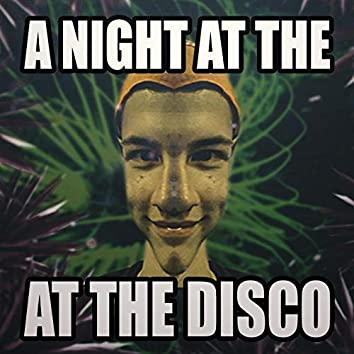 A Night at the at the Disco
