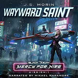 Wayward Saint     Black Ocean: Mercy for Hire, Book 1              Written by:                                                                                                                                 J.S. Morin                               Narrated by:                                                                                                                                 Mikael Naramore                      Length: 5 hrs and 49 mins     3 ratings     Overall 5.0