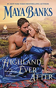 Highland Ever After: The Montgomerys and Armstrongs by [Maya Banks]