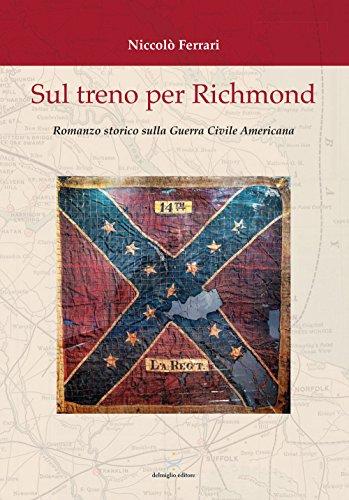 Sul treno per Richmond. Romanzo storico sulla guerra civile americana