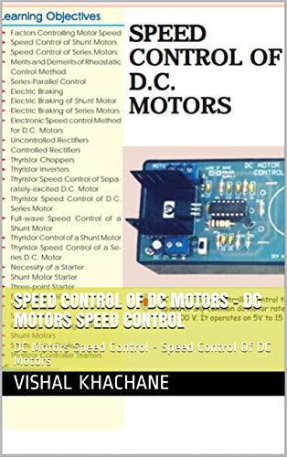 Speed Control Of DC Motors - DC Motors Speed Control: DC Motors Speed Control - Speed Control Of DC Motors (English Edition)