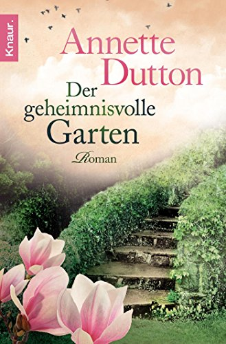 Der geheimnisvolle Garten: Roman