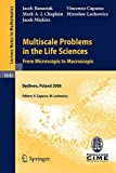 Multiscale Problems in the Life Sciences: From Microscopic to Macroscopic (Lecture Notes in Mathematics, Band 1940)